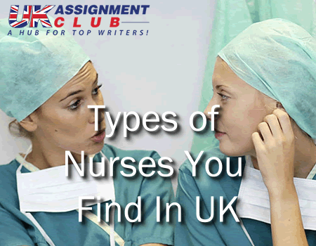 Types of Nurses You Find In UK