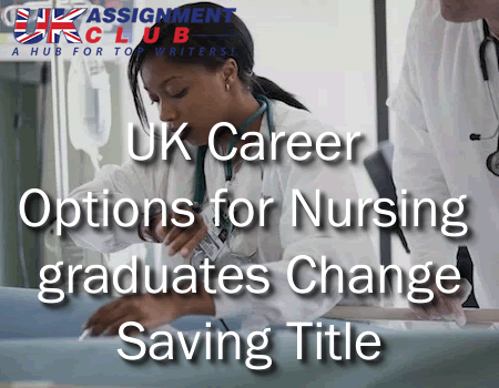 UK Career Options for Nursing Graduates Change Saving Title