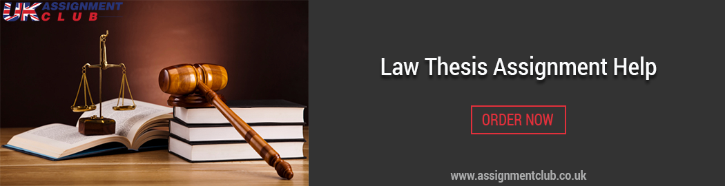 Buy Law Thesis Assignment Help