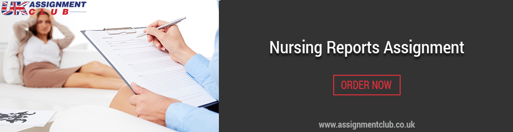 Buy Nursing Report Assignments